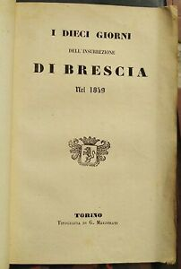 1849 CESARE CORRENTI : I DIECI GIORNI DI BRESCIA CON PIANTA DELLA CITTA' INCISA