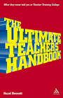 The Ultimate Teachers' Handbook: What They Never Told You at Teacher Training College by Hazel Bennett (Paperback, 2005)