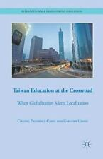 International and Development Education: Taiwan Education at the Crossroad :...