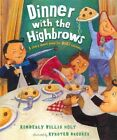 Dinner with the Highbrows by Kimberly Willis Holt (Hardback, 2014)