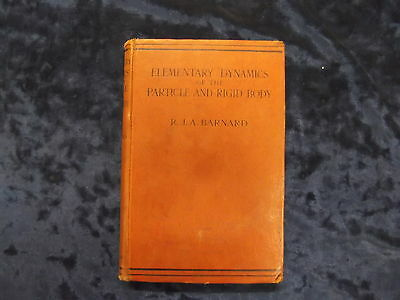 ELEMENTARY DYNAMICS OF THE PARTICLE & RIGID BODY 1924 / HB * UK POST £3.25 *