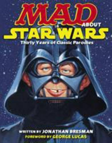 MAD About Star Wars Thirty Years Of Classic Parodies - Paperback - GOOD - $14.12