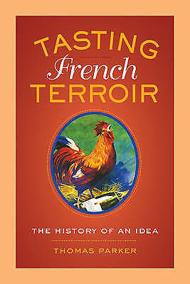 1 of 1 - Tasting French Terroir: The History of an Idea by Thomas Parker (Paperback, 2015