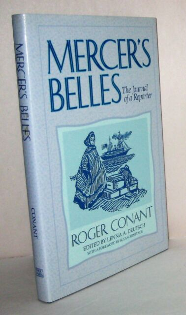 Reprint: Mercer's Belles The Journal of a Reporter by Roger Conant 1993, Hard