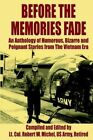 Before The Memories Fade an Anthology of Humorous Bizarre and Poignant Sto