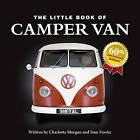 Little Book of Camper Van by Charlotte Morgan, Stan Fowler (Hardback, 2008)