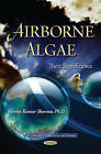 Airborne Algae: Their Significance by Naveen Kumar Sharma (Paperback, 2015)