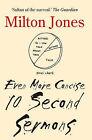 Even More Concise 10 Second Sermons by Milton Jones (Paperback, 2013)