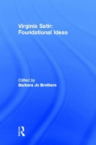 Virginia Satir: Foundational Ideas, Barbara Jo Brothers, Good Book