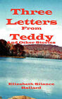 Three Letters from Teddy and Other Stories by Elizabeth Silance Ballard (Paperback / softback, 2006)