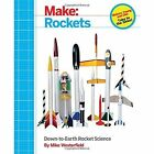 Make : Rockets: Down-to-Earth Rocket Science by Mike Westerfield (Paperback, 2014)