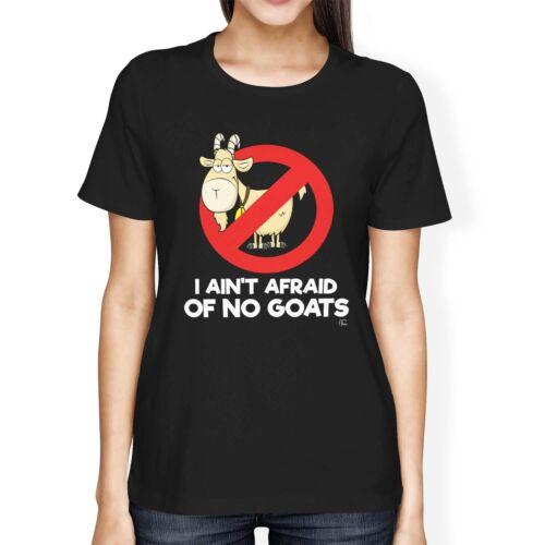 1Tee Womens Loose Fit I Ain/'t Afraid Of No Goats T-Shirt