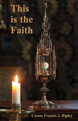 (Very Good)-This Is the Faith (Paperback)-Ripley, Francis J.-0852446780