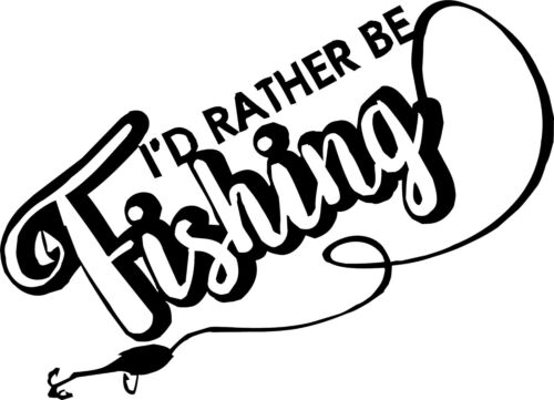 I/'d rather be fishing