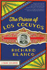 The Prince of Los Cocuyos: A Miami Childhood by Richard Blanco (Paperback, 2015)