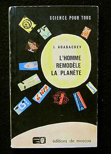 L-039-HOMME-REMODELE-LA-PLANETE-Ed-PROGRES-MOSCOU-1966-CLIMAT-ENVIRONNEMENT