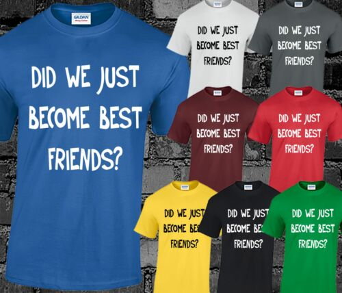 Did We Just Become Best Friends Mens T Shirt Top Step Brothers Funny Slogan Gift