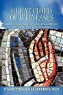 Great Cloud of Witnesses: Biblical Case Studies in Faith and Leadership for Twenty-First Century Leaders by Christopher N Jeffries (Paperback / softback, 2009)