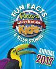 Ripley's Fun Facts and Silly Stories Activity Annual 2017 von Robert Ripley (2016, Gebundene Ausgabe)