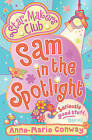Sam in the Spotlight by Anne-Marie Conway (Paperback, 2011)