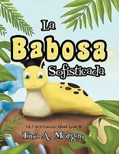 La Babosa Sofisticad : Vol. 1 de Los Auntie M Libros para Niños by Tina A....