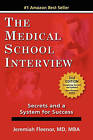 The Medical School Interview: Secrets and a System for Success by Jeremiah Fleenor (Paperback / softback, 2011)