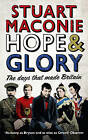 Hope and Glory: The Days that Made Britain by Stuart Maconie (Paperback, 2011)