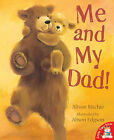 Me and My Dad! by Alison Ritchie, Alison Edgson (Paperback, 2007)