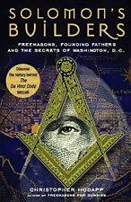 Solomon's Builders : Freemasons, Founding Fathers and the Secrets of Washington, D. C. by Christopher Hodapp (2006, Paperback)