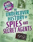 An Undercover History of Spies and Secret Agents by Rachel Minay (Hardback, 2016)