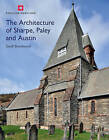 The Architecture of Sharpe, Paley and Austin by Geoff Brandwood (Hardback, 2012)