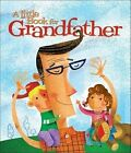 a Little Book for Grandfather by Patrick Regan 9780740764066 Hardback 2007