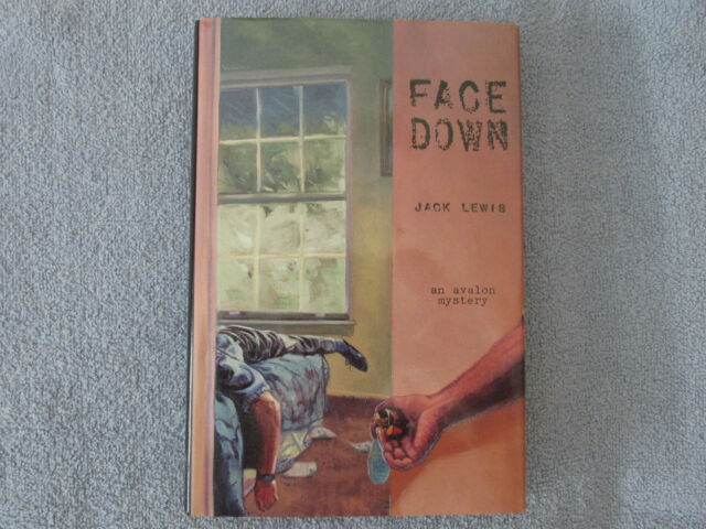 Face Down by Jack Lewis (1999) an Avalon Mystery HC with DJ; Ex-Library