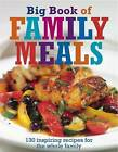 Big Book of Family Meals by Pippa Cuthbert, Lindsay Cameron Wilson, Peter Howard, Julie Biuso (Paperback, 2008)