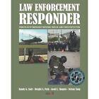 Law Enforcement Responder by Nelson Tang, Geoff Shapiro, Randy G. Stair, Dwight A. Polk (Paperback, 2012)
