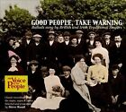Good People Take Warning [Box] by Various Artists (CD, Apr-2012, 3 Discs, Topic)