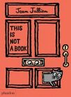 This is Not a Book by Phaidon Press Ltd (Board book, 2016)