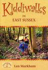 Kiddiwalks in East Sussex by Les Markham (Paperback, 2006)