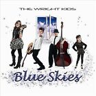 Blue Skies by The Wright Kids (CD, Sep-2011, CD Baby (distributor))