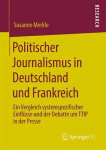 Politischer-Journalismus-in-Deutschland-und-Frankreich-von-Susanne-Merkle-Buch