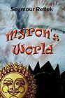 Myron's World 9780759681927 by Seymour Rettek Paperback