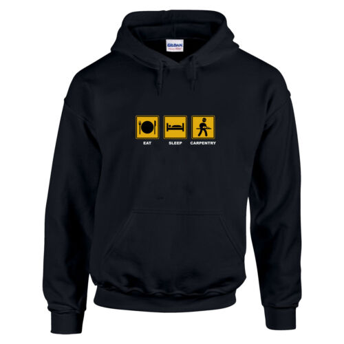 Eat Sleep CARPENTER Chippy Wood Work  DIY Trade Funny HOODIE Sweats Gift to 5XL