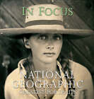 In Focus:  National Geographic  Greatest Photographs by National Geographic Society (Hardback, 2004)