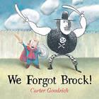 We Forgot Brock! by Simon & Schuster (Hardback, 2015)