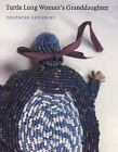 American Indian Lives: Turtle Lung Woman's Granddaughter by Winyan Isnala and Delphine Red Shirt (2002, Hardcover)
