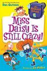 My Weirdest School 5: Miss Daisy Is Still Crazy! von Dan Gutman (2016, Taschenbuch)
