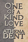 One of a Kind Love by Athena Dent (Paperback / softback, 2010)