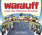 Warduff and the Pelican Pirates by Mat Head (Paperback, 2013)