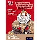 Key Stage 3 History by Aaron Wilkes: Renaissance, Revolution and Reformation: Britain 1509-1745 Teacher Handbook by Katrina Shearman, Aaron Wilkes (Paperback, 2014)