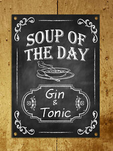 Metal Plaque Chalk Retro Style Soup Of The Day Gin Tonic